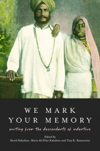 We Mark Your Memory: Writing from the Descendants of Indenture
